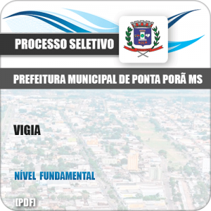 Apostila Processo Seletivo Pref Ponta Porã MS 2019 Vigia