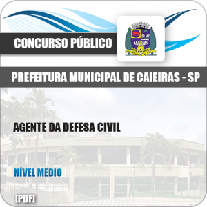 Apostila Concurso Pref Caieiras SP 2019 Agente da Defesa Civil