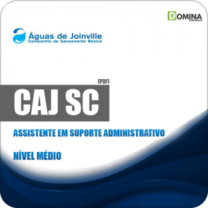 Apostila CAJ Joinville SC 2019 Assistente Suporte Administrativo