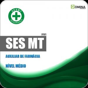 Apostila Concurso Público SES MT 2019 Auxiliar de Farmácia