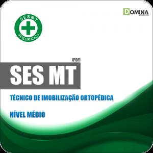 Apostila Concurso SES MT 2019 Técnico de Imobilização Ortopédica