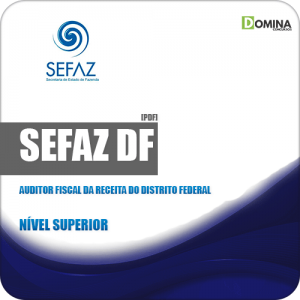 Apostila SEFAZ DF 2019 Auditor Fiscal da Receita Distrito Federal