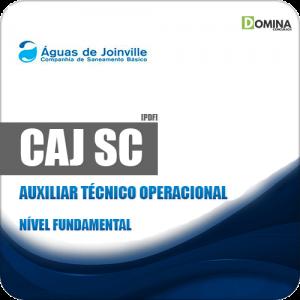 Apostila CAJ Joinville SC 2019 Auxiliar Técnico Operacional