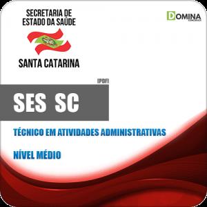Apostila Seletivo SES SC 2019 Técnico Atividades Administrativas