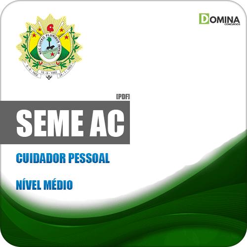 Apostila Concurso Público SEME AC 2019 Cuidador Pessoal