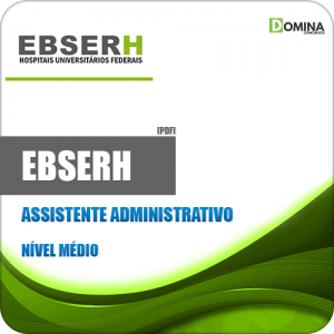 Apostila Concurso Público EBSERH 2020 Assistente Administrativo
