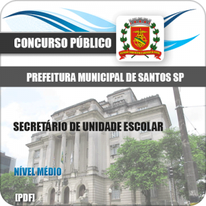 Apostila Concurso Pref Santos SP 2020 Secretário Unidade Escolar