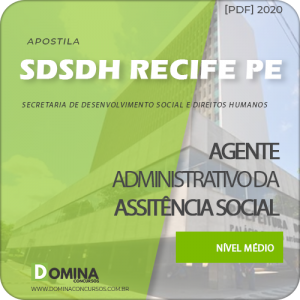 Apostila SDSDH Recife PE 2020 Agente Adm Assistência Social