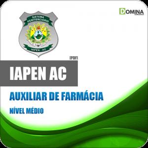 Apostila Concurso IAPEN AC 2020 Auxiliar de Farmácia