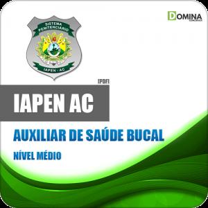 Apostila Concurso IAPEN AC 2020 Auxiliar de Saúde Bucal