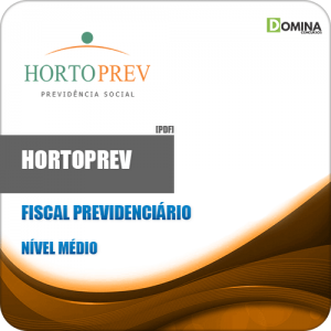 Apostila Concurso HORTOPREV 2020 Fiscal Previdenciário