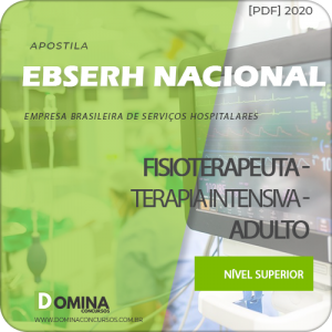 Apostila EBSERH 2020 Fisioterapeuta Terapia Intensiva Adulto