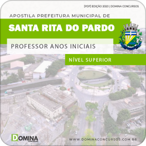 Apostila Pref Santa Rita Pardo MS 2020 Prof Anos Iniciais