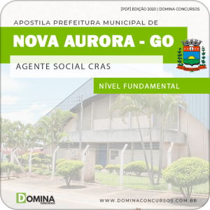 Apostila Pref de Nova Aurora GO 2020 Agente Social CRAS