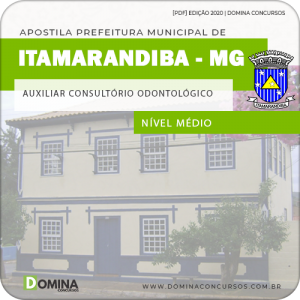 Apostila Pref Itamarandiba MG 2020 Auxiliar Odontológico