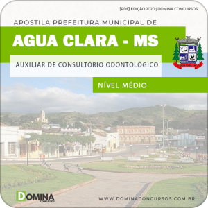 Apostila Pref Água Clara MS 2020 Auxiliar Odontológico