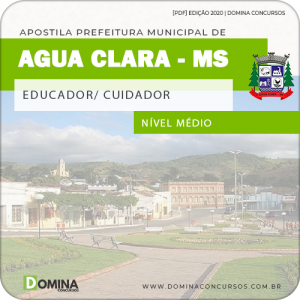 Apostila Pref Água Clara MS 2020 Educador Cuidador