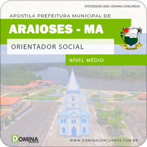 Apostila Concurso Pref Araioses MA 2020 Orientador Social