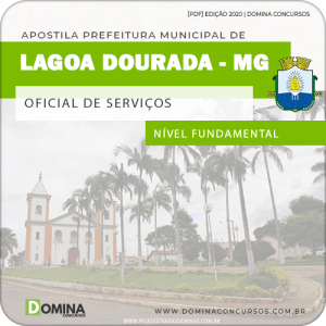 Apostila Pref Lagoa Dourada MG 2020 Oficial de Serviços