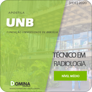 Apostila Concurso Público UnB 2020 Técnico em Radiologia