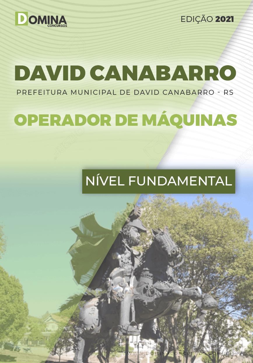 Apostila Pref David Canabarro RS 2021 Operador de Máquinas