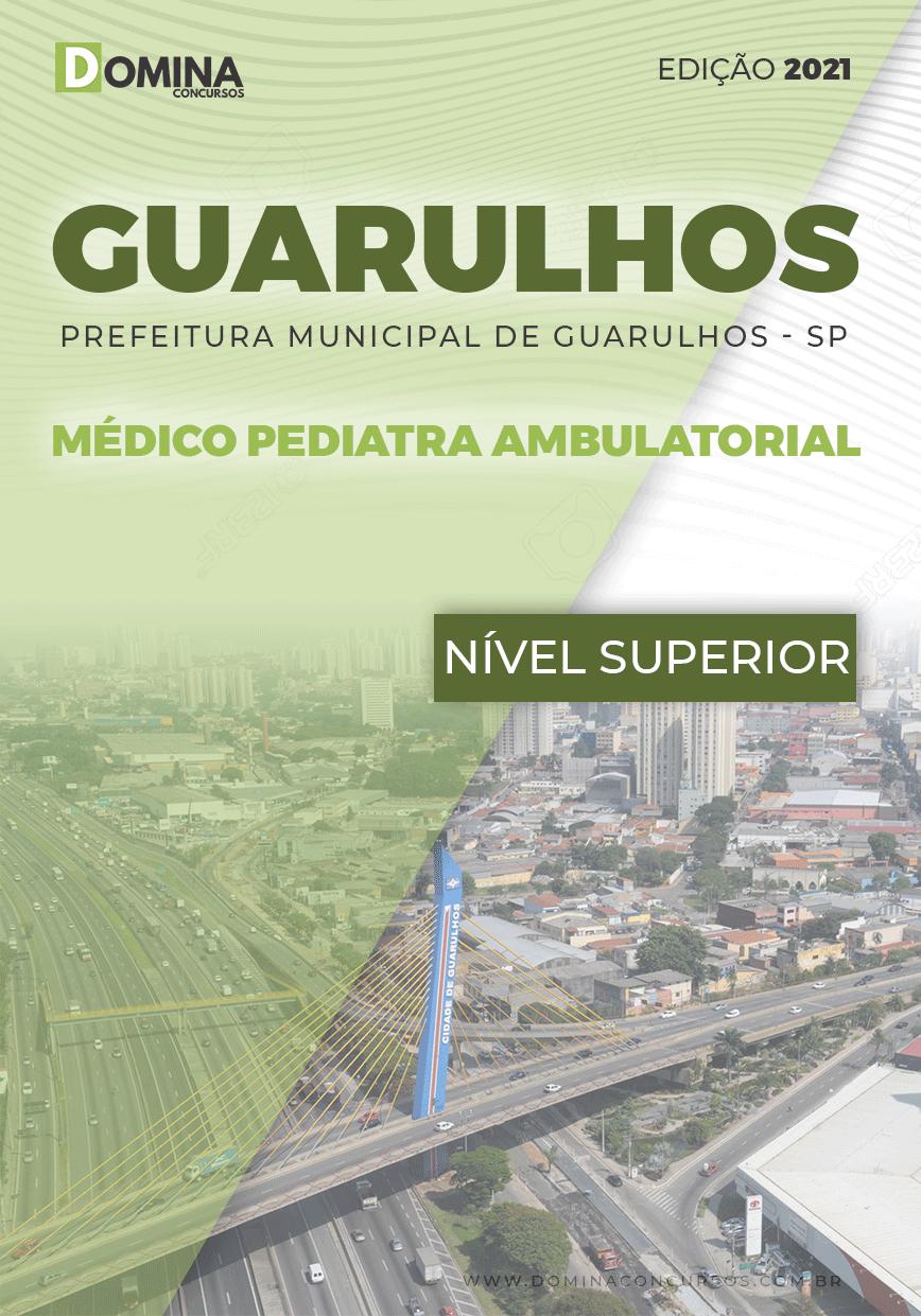 Apostila Pref Guarulhos SP 2021 Médico Pediatra Ambulatorial