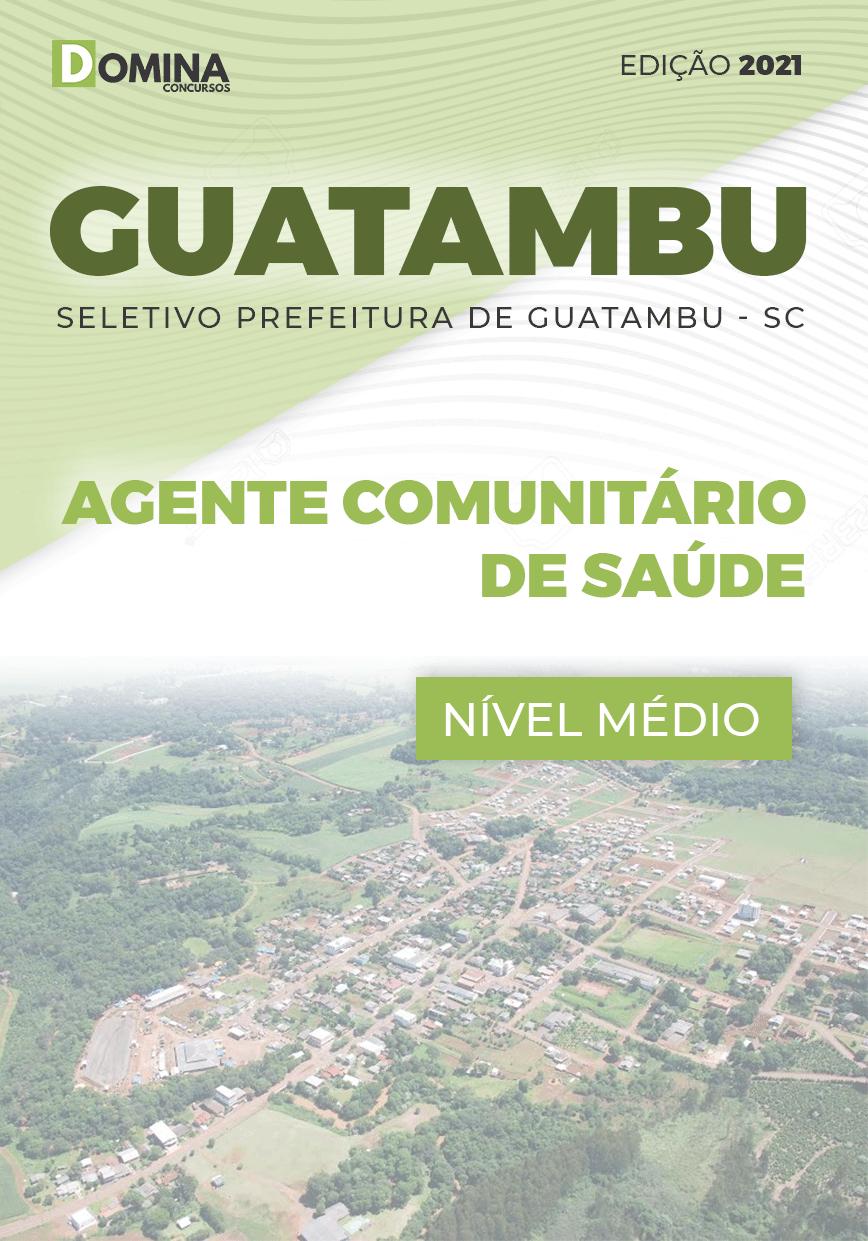 Apostila Guatambu SC 2021 Agente Comunitário de Saúde