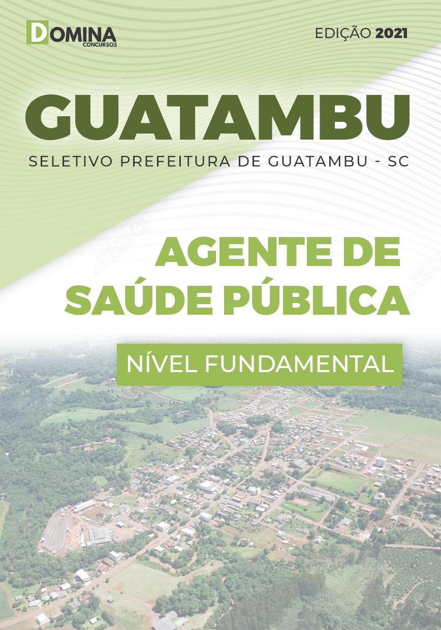 Apostila Guatambu SC 2021 Agente de Saúde Pública