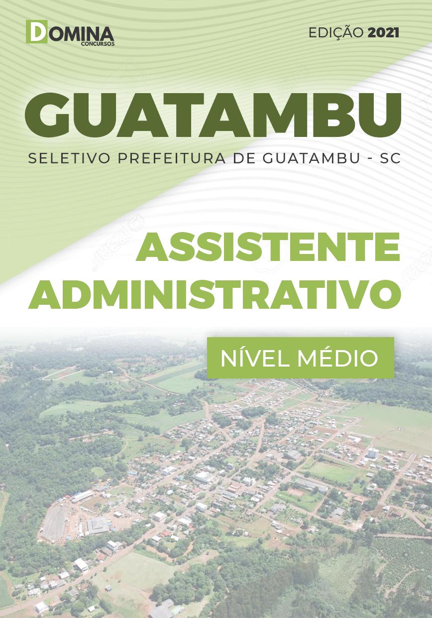 Apostila Pref Guatambu SC 2021 Assistente Administrativo