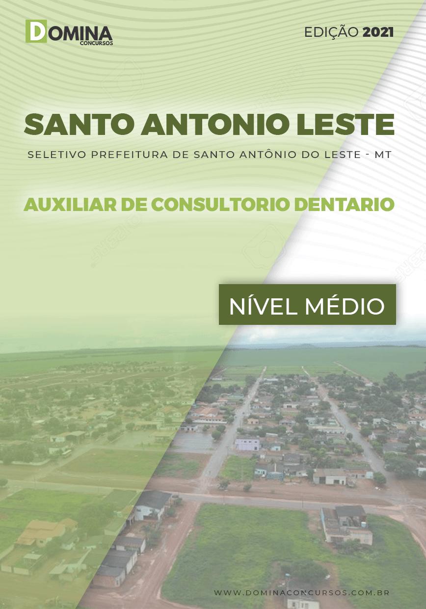 Apostila Santo Antônio Leste MT 2021 Auxiliar Consultório Dentário