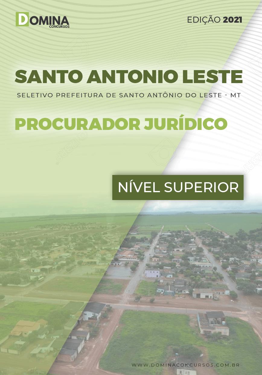Apostila Santo Antônio Leste MT 2021 Procurador Jurídico