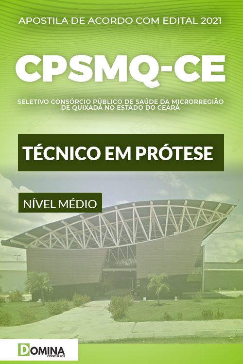 Apostila Quixadá CE CPSMQ 2021 Técnico em Prótese