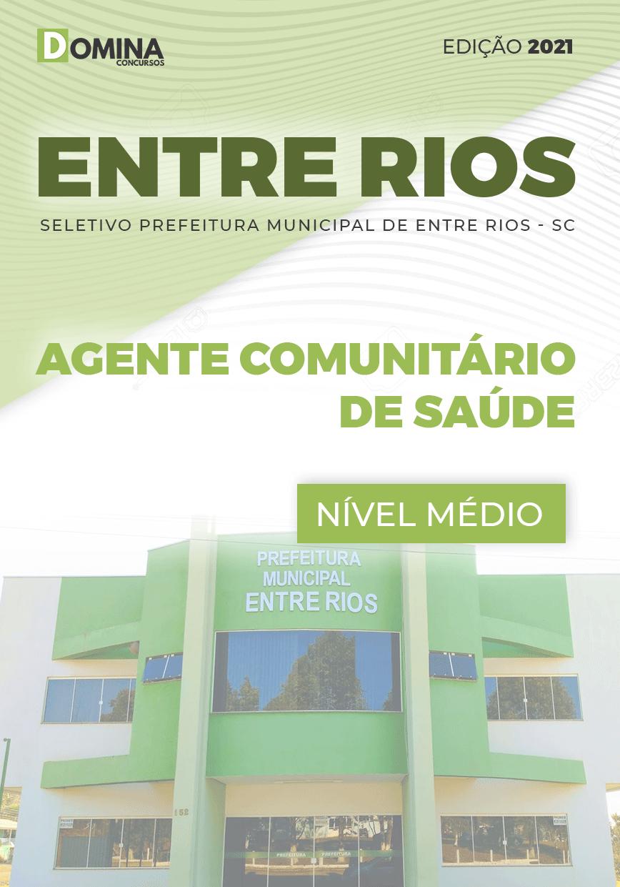 Apostila Pref Entre Rios SC 2021 Agente Comunitário de Saúde