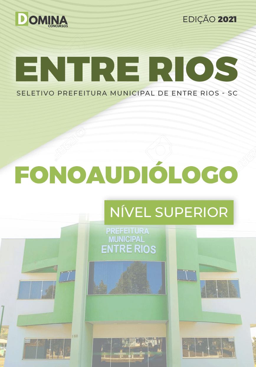 Apostila Seletivo Pref Entre Rios SC 2021 Fonoaudiólogo