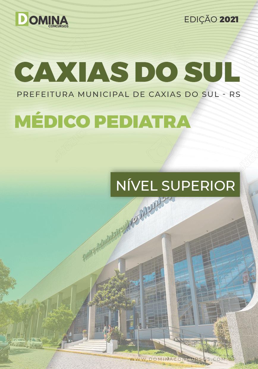 Apostila Concurso Pref Caxias do Sul RS 2021 Médico Pediatra