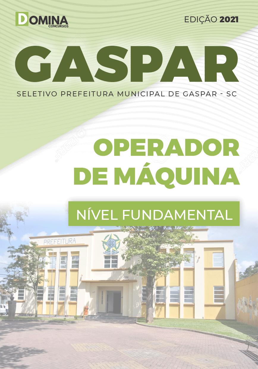 Apostila Seletivo Pref Gaspar SC 2021 Operador de Máquina