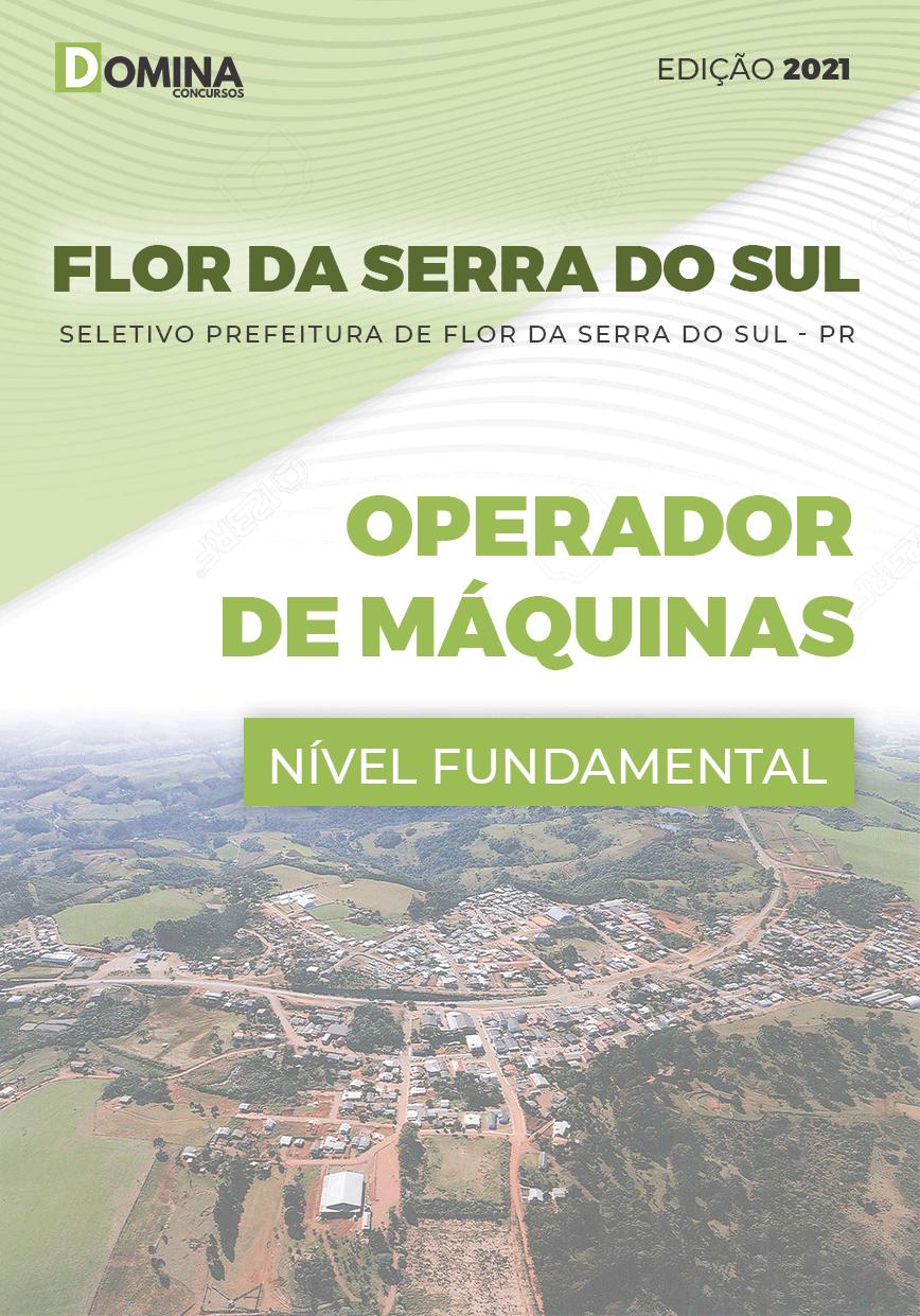 Apostila Pref Flor Serra Sul PR 2021 Operador de Máquinas