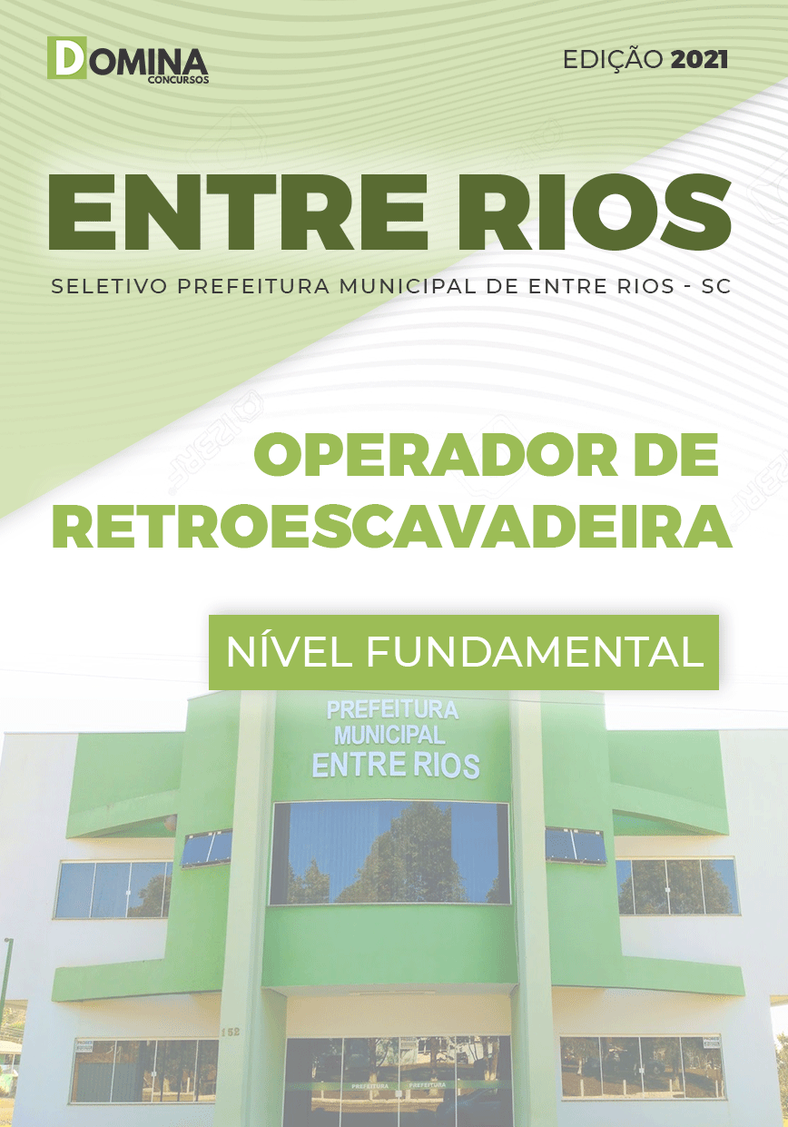 Apostila Pref Entre Rios SC 2021 Operador de Retroescavadeira