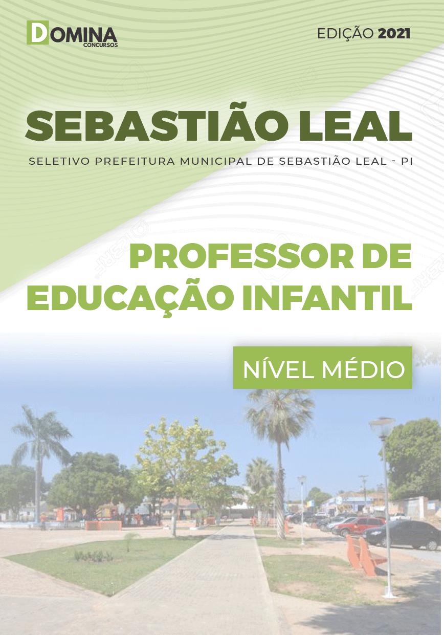 Apostila Pref Sebastião Leal PI 2021 Professor de Educação Infantil