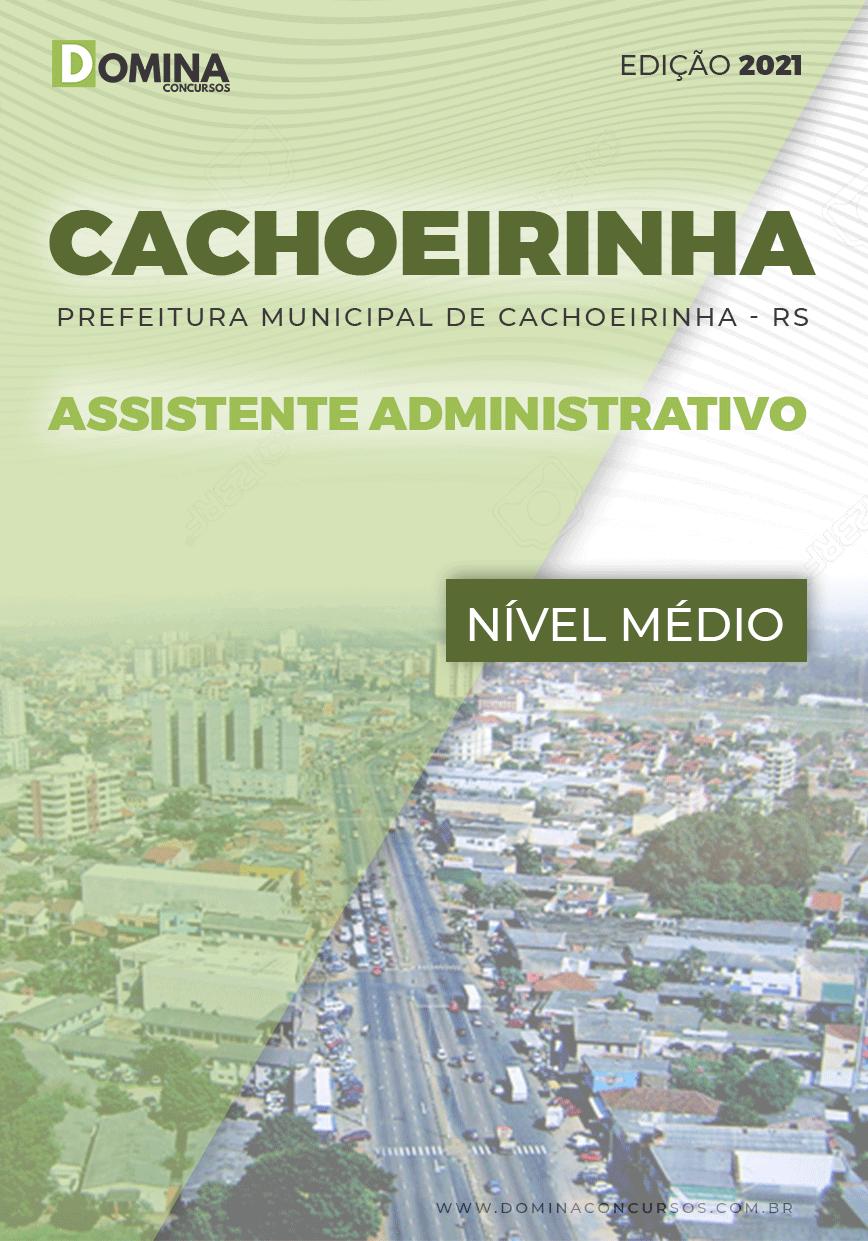 Apostila Pref Cachoeirinha RS 2021 Assistente Administrativo