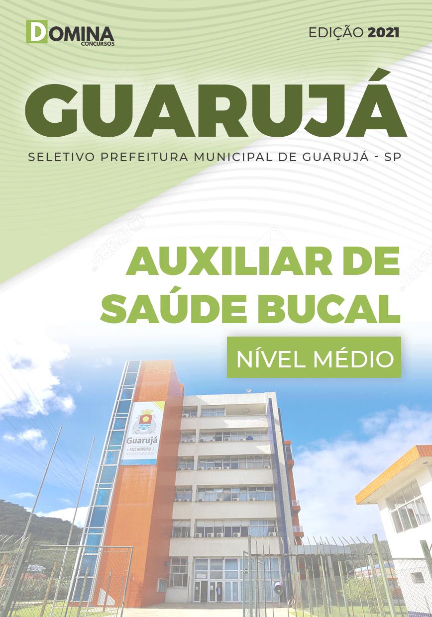 Apostila Seletivo Pref Guarujá SP 2021 Auxiliar de Saúde Bucal