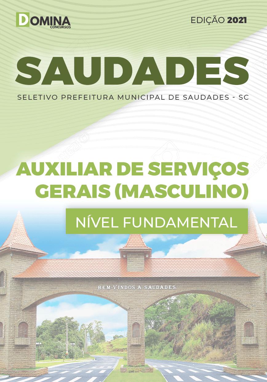 Apostila Pref Saudades SC 2021 Auxiliar de Serviços Gerais Masculino
