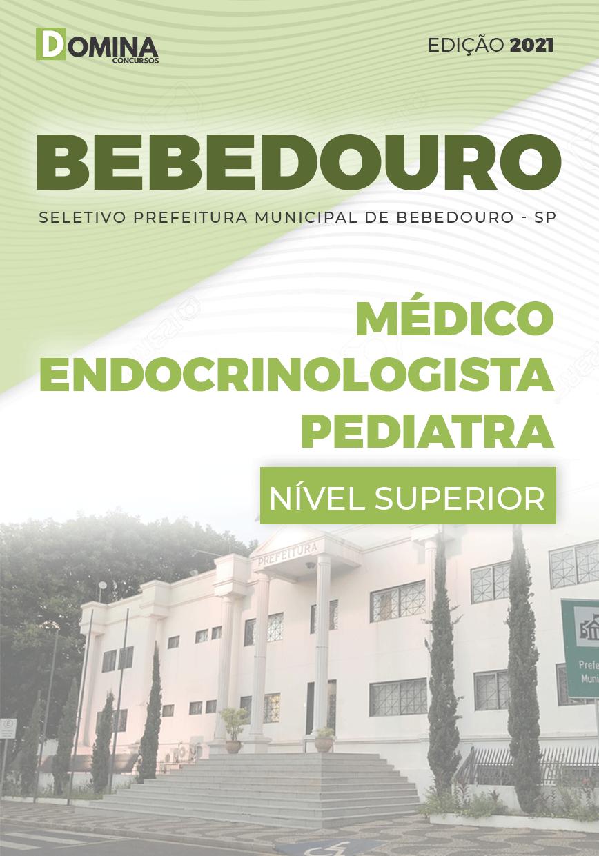 Apostila Pref Bebedouro SP 2021 Médico Endocrinologista Pediatra