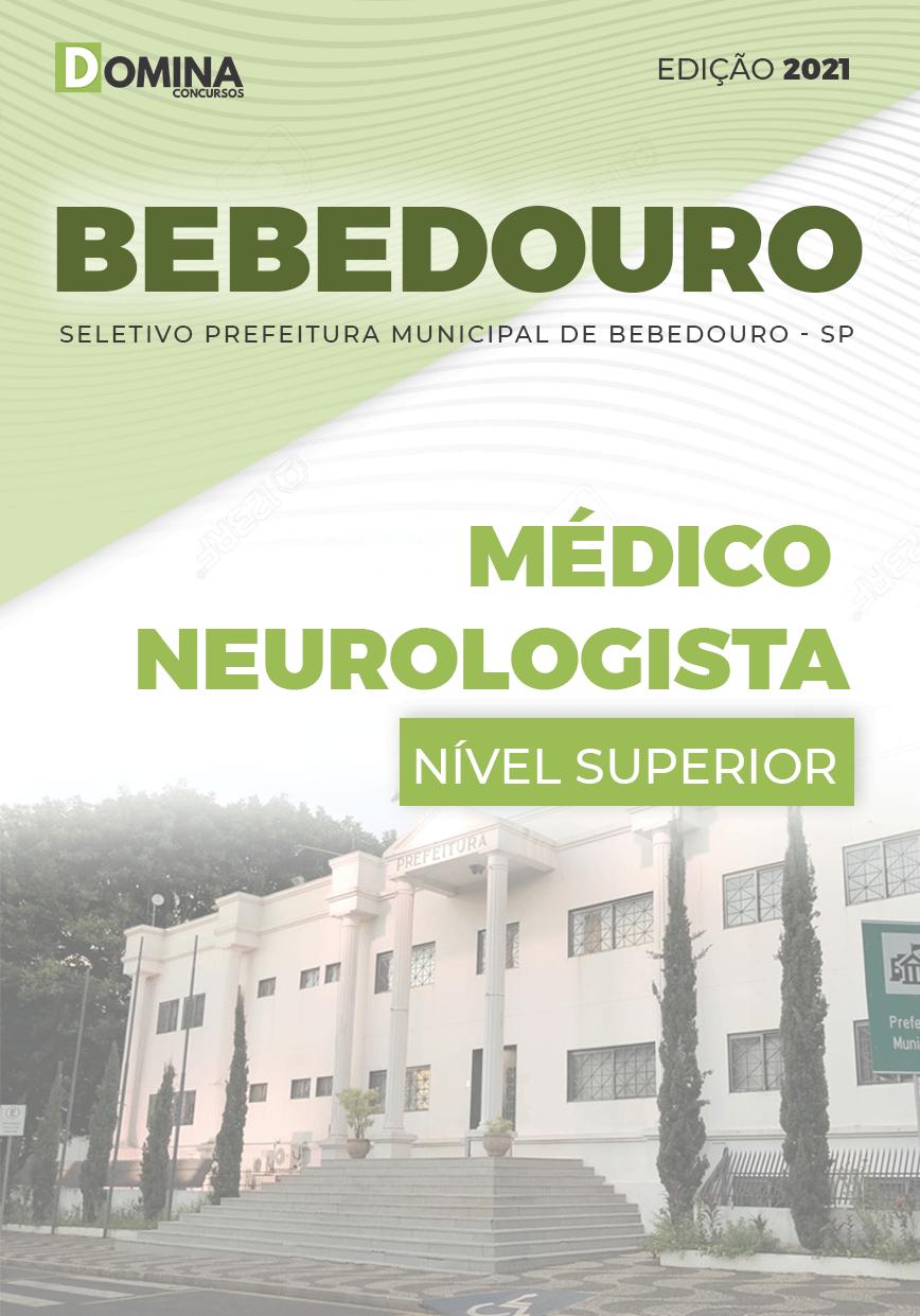 Apostila Seletivo Pref Bebedouro SP 2021 Médico Neurologista