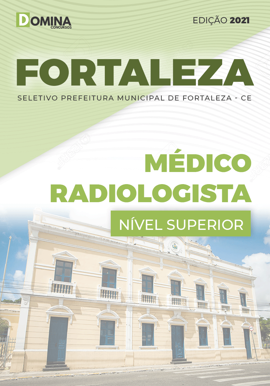 Apostila Seletivo Pref Fortaleza CE 2021 Médico Radiologista