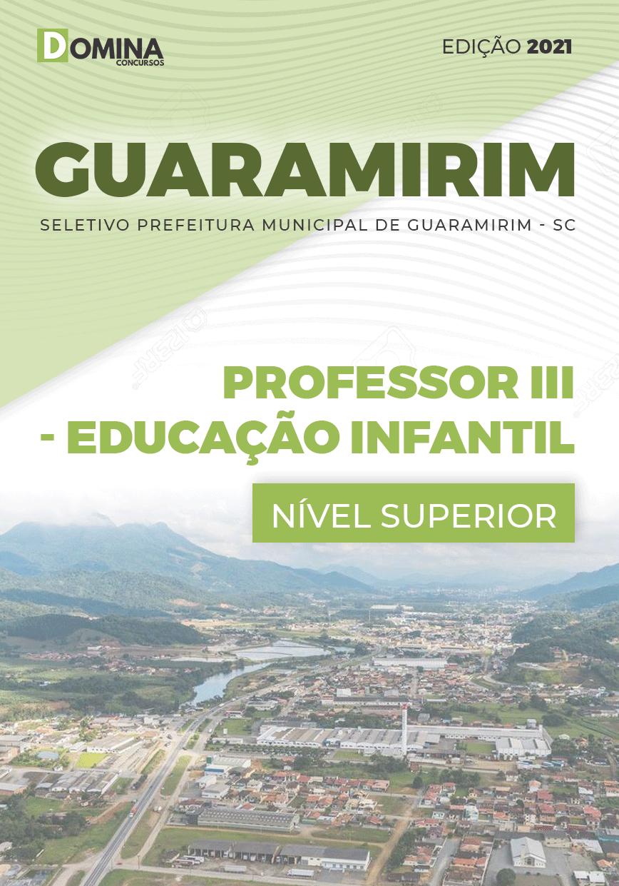 Apostila Pref Guaramirim SC 2021 Professor III Educação Infantil
