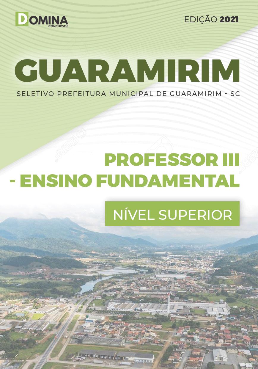 Apostila Pref Guaramirim SC 2021 Professor III Ensino Fundamental