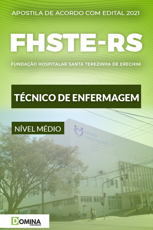 Apostila Concurso FHSTE RS 2021 Técnico de Enfermagem