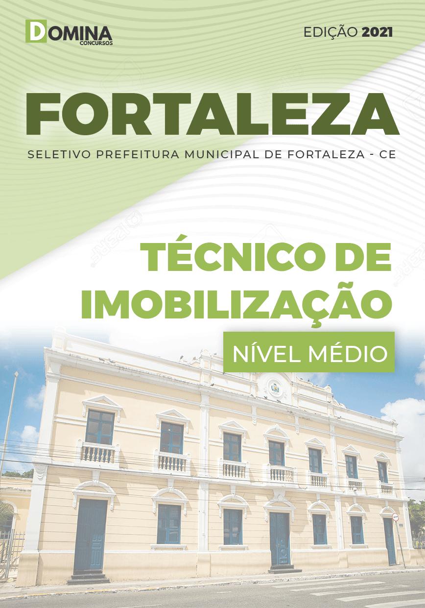 Apostila Seletivo Pref Fortaleza CE 2021 Técnico de Imobilização