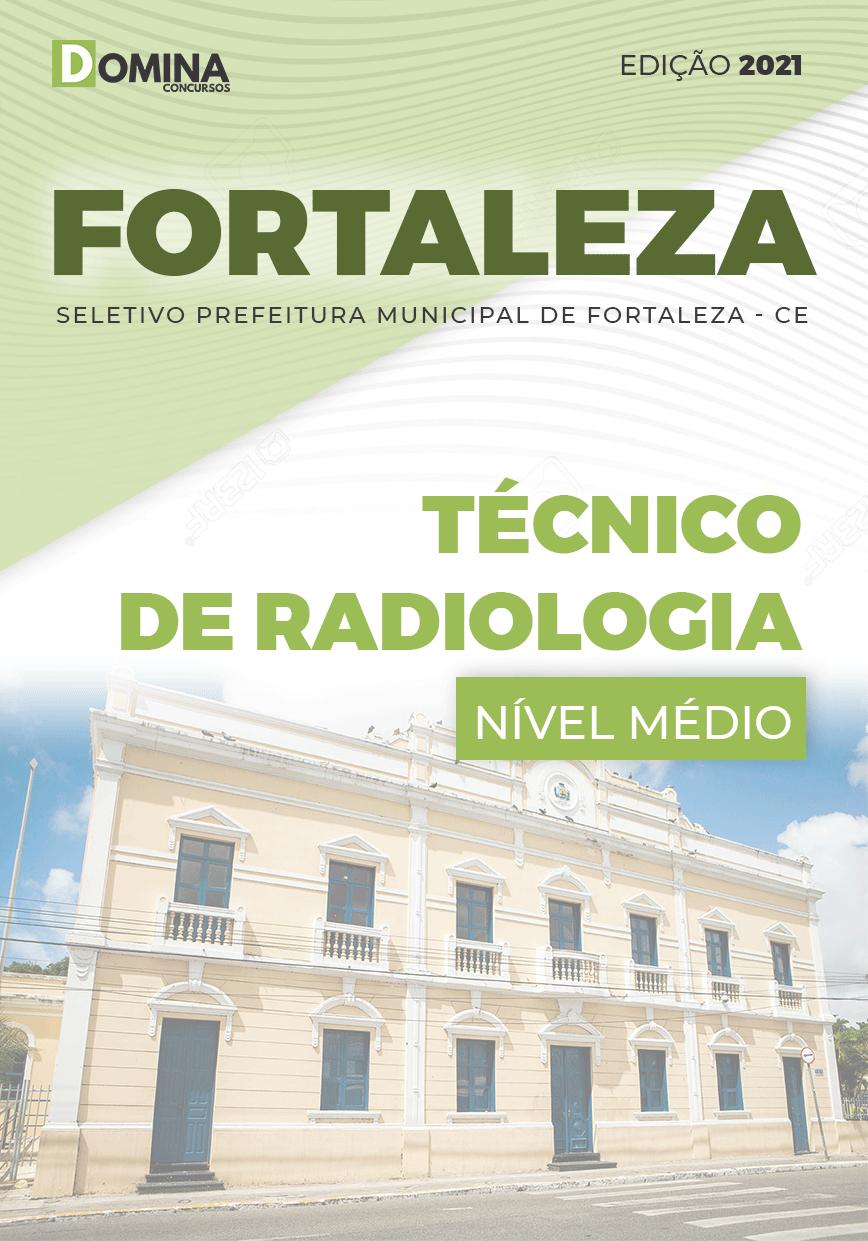 Apostila Seletivo Pref Fortaleza CE 2021 Técnico de Radiologia